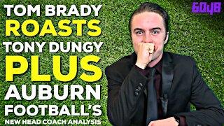 Tom Brady ROASTS Tony Dungy -- Auburn Also Names New Football Coach