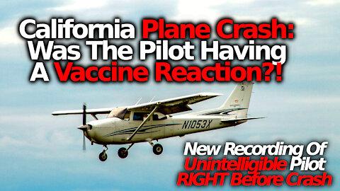 Deadly California Plane Crash: Was A Vaccine Reaction To Blame?! Cessna Crashes Into Family Homes