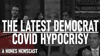 Nunes Newscast: The Latest Democrat COVID Hypocrisy