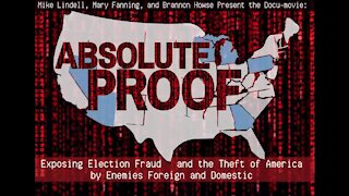ABSOLUTE PROOF - Mike Lindell's Documentary on Election Steal