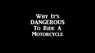 Why It's Dangerous To Ride A Motorcycle