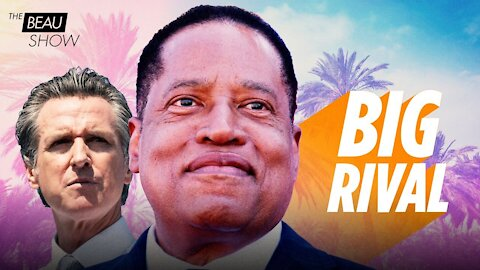 """Could """"Sage Of South Central"""" Larry Elder Be California's Saving Grace?   The Beau Show"""