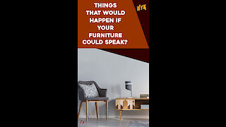What if our furniture could speak?