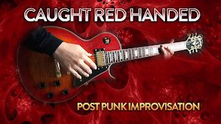 Caught Red Handed - Post Punk Instrumental Improvisation