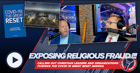 Exposing Religious Fraud!!! Calling Out Christian Leaders Pushing the COVID-19 Great Reset Agenda