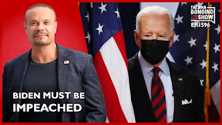 Ep. 1596 Biden Must Be Impeached - The Dan Bongino Show