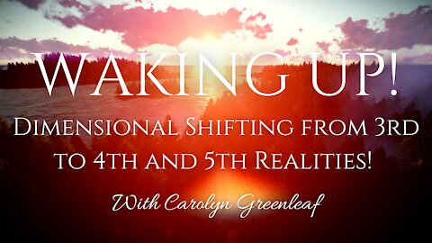 Dimensional Shifting from 3rd to 4th and 5th Realities!