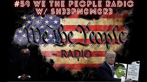 #58 We The People Radio - w/ @sh33pn0m0r3 - The Great Awakening vs The Great Reset