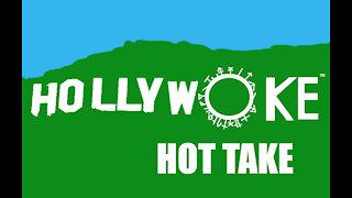 Hollywoke Hot Take: Hollywoke Hypocrisy