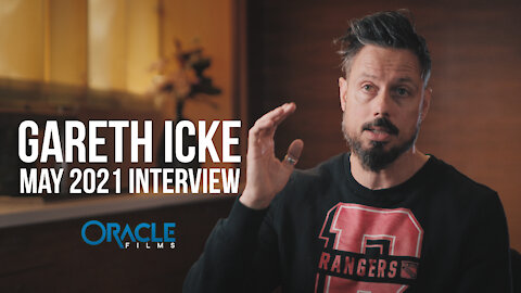 GARETH ICKE Interview | Oracle Films | May 2021