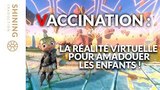 Vaccination : La réalité virtuelle pour amadouer les enfants !