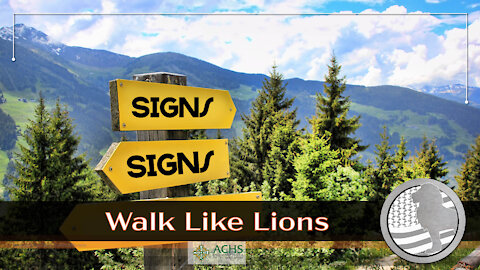 """""""Signs, Signs"""" Walk Like Lions Christian Daily Devotion with Chappy Apr 30, 2021"""