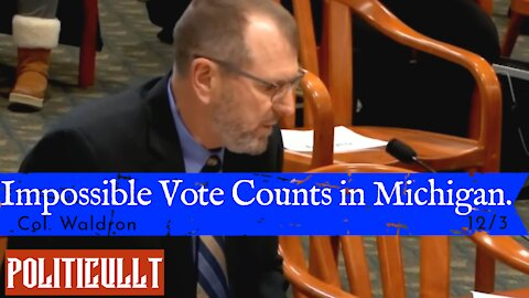 Votes Entered In Faster Than Machines Can Count - Col Waldron - Michigan Oversight Committee 12/3