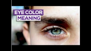 10 Things The Color of Your Eyes Reveals About You