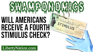 Will Americans Receive a Fourth Stimulus Check? – Swamponomics