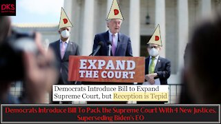 Democrats Introduce Bill To Pack the Supreme Court With 4 New Justices, Superseding Biden's EO