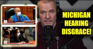 Michigan Hearing Disgrace!