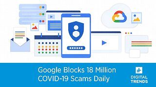 Google Blocks 18 Million COVID-19 Scams Daily