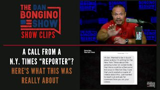 """A call from a N.Y. Times """"Reporter""""? Here's What This Was Really About - Dan Bongino Show Clips"""