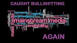 MAINSTREAM MEDIA CAUGHT BULLSH!TTING AGAIN (WARNING: LANGUAGE)