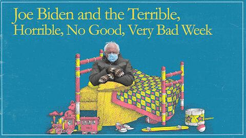 Biden's Disastrous First Week
