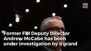 Report: Former FBI Deputy Director Andrew McCabe Under Grand Jury Investigation