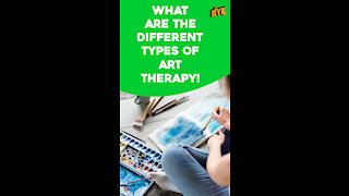 What Are The Different Types Of Art Therapy?