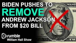 Biden Pushes To REMOVE Andrew Jackson From $20 Bill