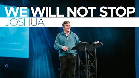 We Will Not Stop - Joshua