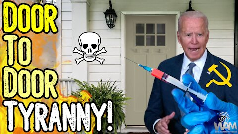 Door To Door Vaccine TYRANNY! - This Is A FEAR CAMPAIGN! - Will You Be FORCE VACCINATED?