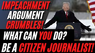 Impeachment on 'Incitement' Claims FAIL! Project Veritas and General Flynn: BE A CITIZEN JOURNALIST!