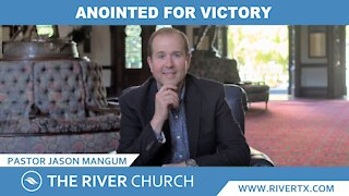 Anointed For Victory | Pastor Jason Mangum | River McAllen
