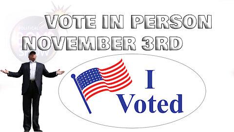 Vote In Person November 3RD