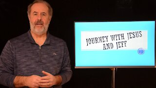 Journey with Jesus and Jeff Episode 1