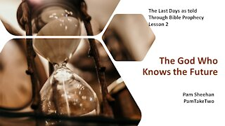 L2-Bible Prophecy-The God Who Knows the Future