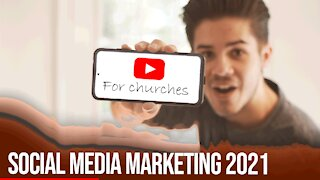Social Media Marketing for Churches - 2021 Edition