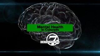 Denver7 In-Depth: Mental Health in Colorado