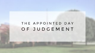 4.19.20 Sunday Sermon - THE APPOINTED DAY OF JUDGEMENT