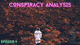 Conspiracy Analysis Episode 9