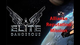 Elite Dangerous: Day To Day Grind - Alliance Reputation Mission - [00028]
