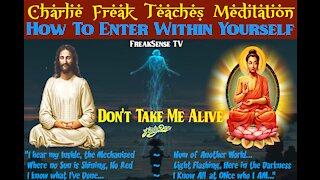 Charlie Freak Teaches Meditation