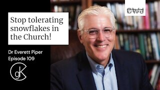 Stop tolerating snowflakes within the Church! | Dr Everett Piper