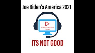 Joe Biden's America 2021 ITS NOT GOOD