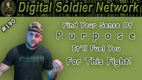 #190. Finding Your Sense Of Purpose, STOP Sitting On The Sidelines, We Need You In This Fight!