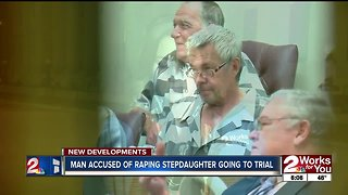 man accused of raping stepdaughter going to trial