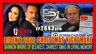 EP 2543-6PM 'Bleakest, Darkest Christmas in Living Memory': Bannon Sounds The Alarm!