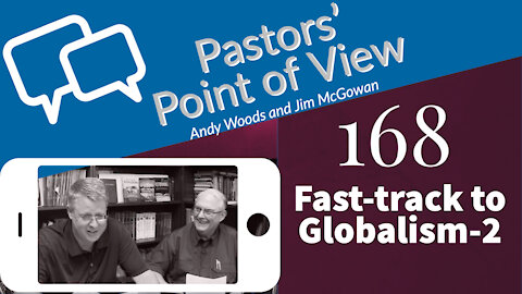 PPOV 168 Fast Track to Globalism part 2