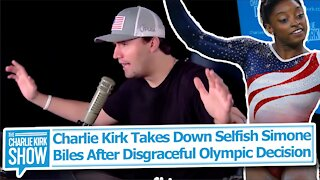 Charlie Kirk Takes Down Selfish Simone Biles After Disgraceful Olympic Decision