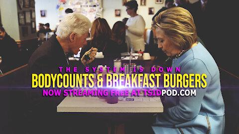 Bodycounts & Breakfast Burgers