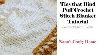 Ties that Bind Bulky Puff Stitch Crochet Blanket Tutorial